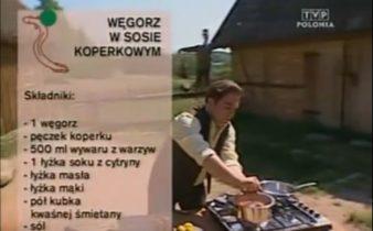063 Węgorz w sosie koperkowym | Wędrówka Kaszubski smak | Podróże kulinarne Roberta Makłowicza
