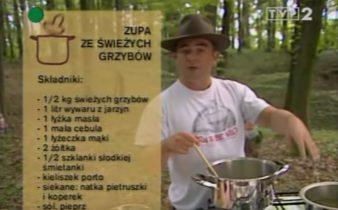 066 Zupa ze świeżych grzybów | Wędrówka Smak grzybów | Podróże kulinarne Roberta Makłowicza