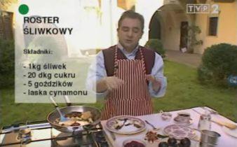 059 Roster śliwkowy | Wędrówka Cesarski smak | Podróże kulinarne Roberta Makłowicza